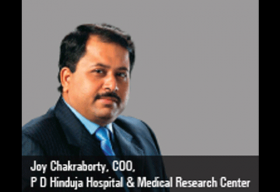 Joy Chakraborty, COO, P D Hinduja Hospital & Medical Research Center
